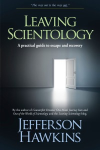 leaving scientology a practical guide to escape and recovery